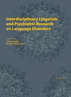 Interdisciplinary Linguistic and Psychiatric Research on Language Disorders